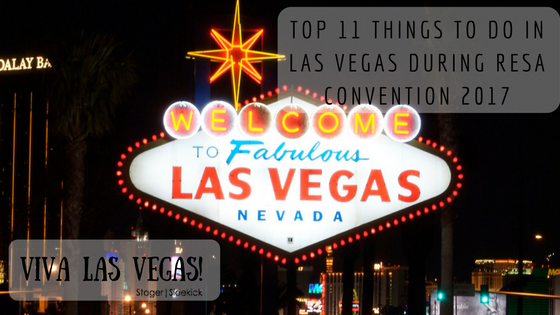 Top 11 Things to do in Las Vegas During RESA Convention 2017