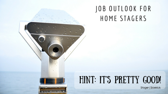 The job outlook for home stagers is good. We analyze the data and statistics, and combine it with observational research to show you just how good the job outlook really is.