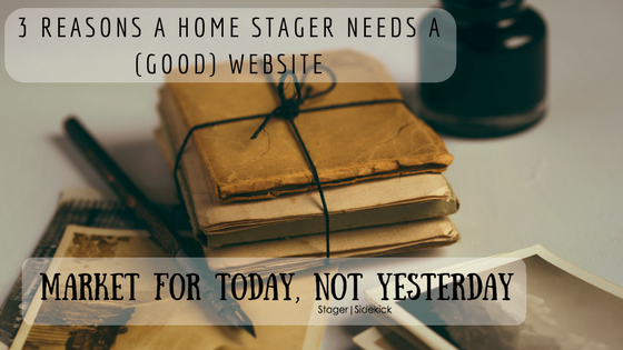 3 Reasons a Home Stager Needs a (Good) Website