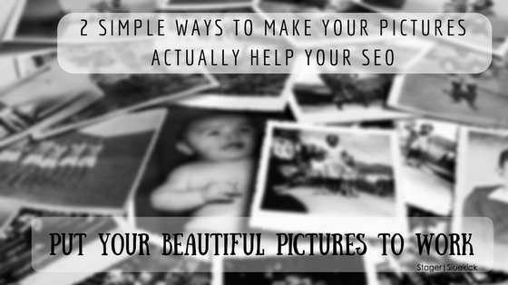 2 Simple Ways to Make Your Pictures Actually Help Your SEO (watch video)