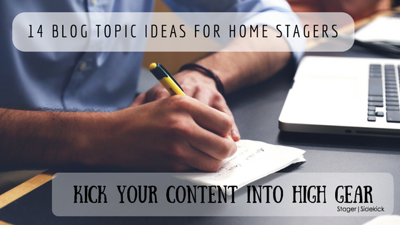 14 Blog Topic Ideas for Home Stagers